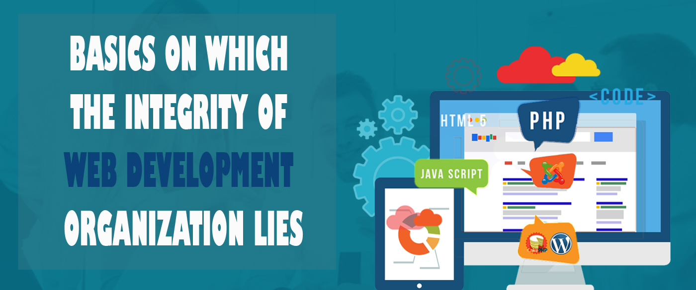Basics on which the integrity of web development organization lies - Image 1