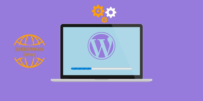 How To Setup WordPress Subdomain Using cPanel? - Image 1