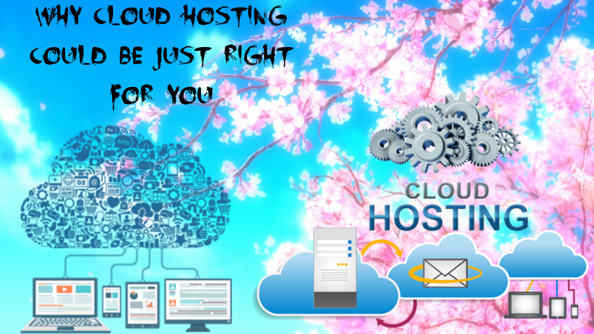 Why Cloud Hosting Could Be Just Right For You - Image 1