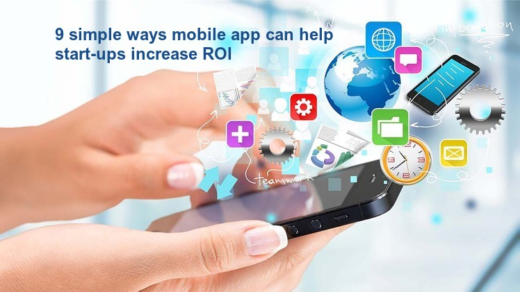 9 simple ways mobile app can help start-ups increase ROI - Image 1