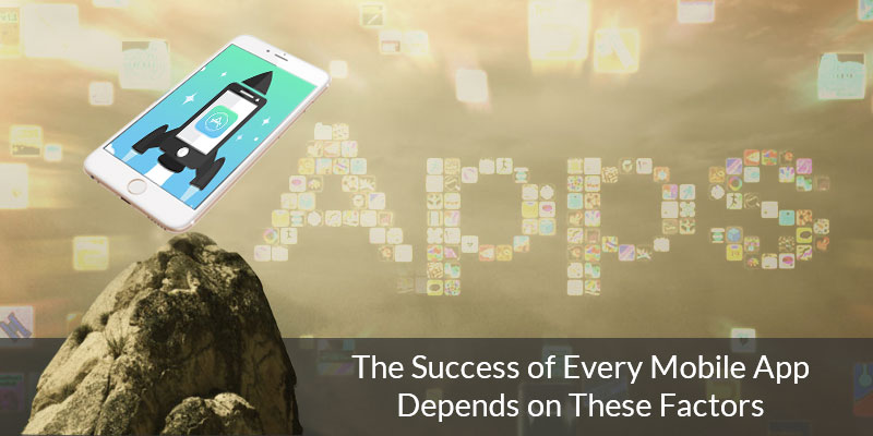 The Success of Every Mobile App Depends on These Factors - Image 1