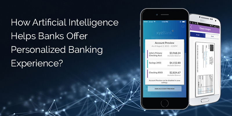 How Artificial Intelligence Helps Banks Offer Personalized Banking Experience? - Image 1