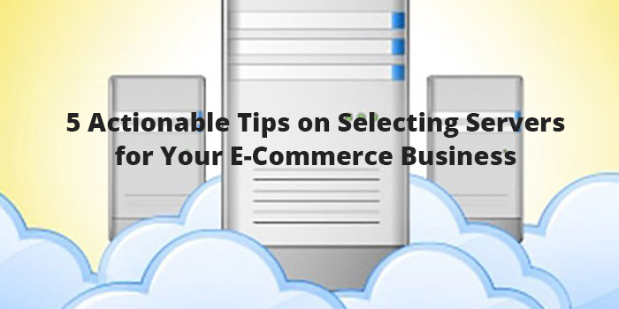 5 Actionable Tips on Selecting Servers for Your E-Commerce Business - Image 1
