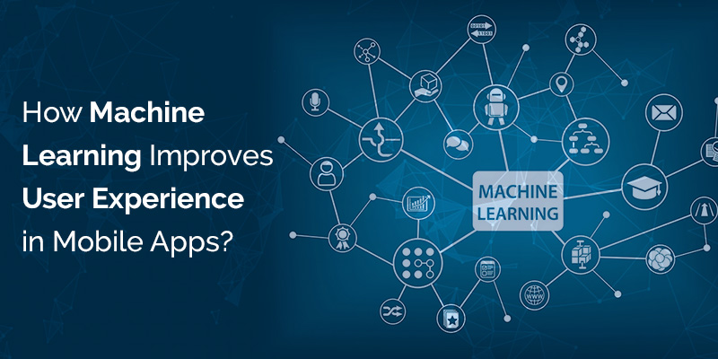 How Machine Learning Improves User Experience in Mobile Apps? - Image 1