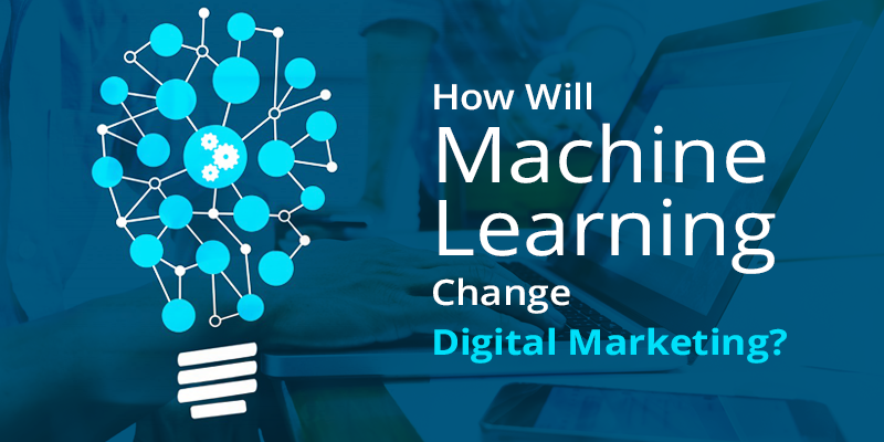 How Will Machine Learning Change Digital Marketing? - Image 1