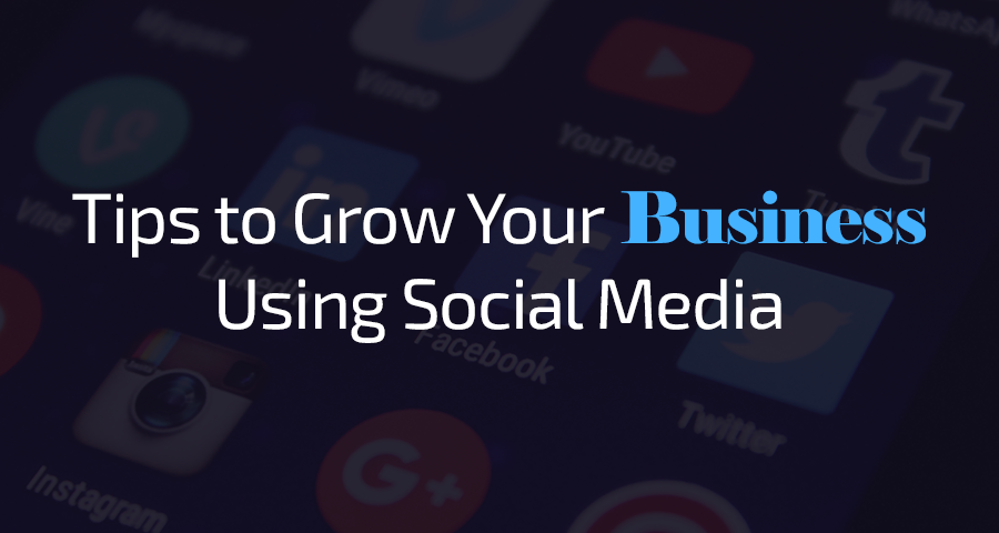 8 Tips to Grow Your Business Using Social Media - Image 1