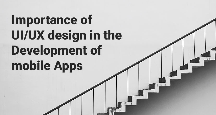 Importance of UI/UX design in the Development of mobile Apps - Image 1