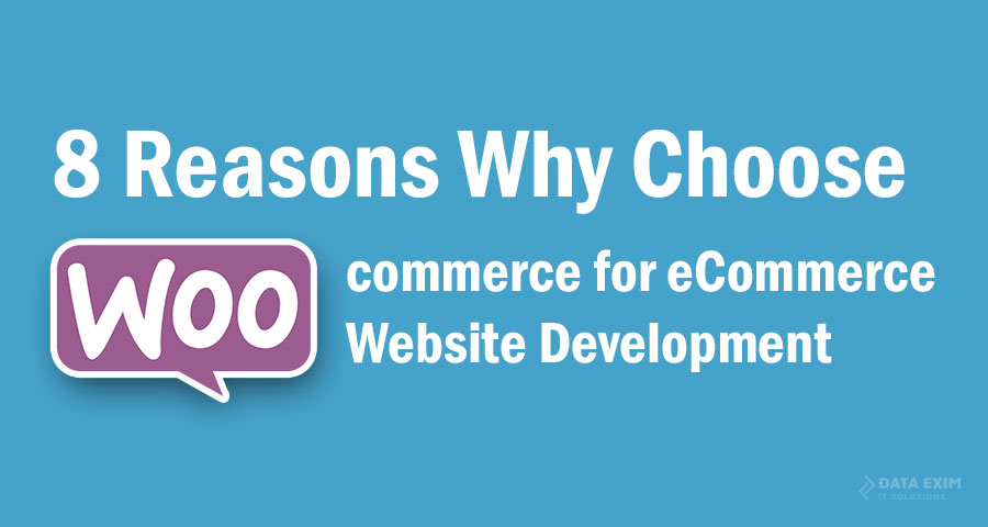 8 Reasons Why Choose Woocommerce for eCommerce Website Development - Image 1