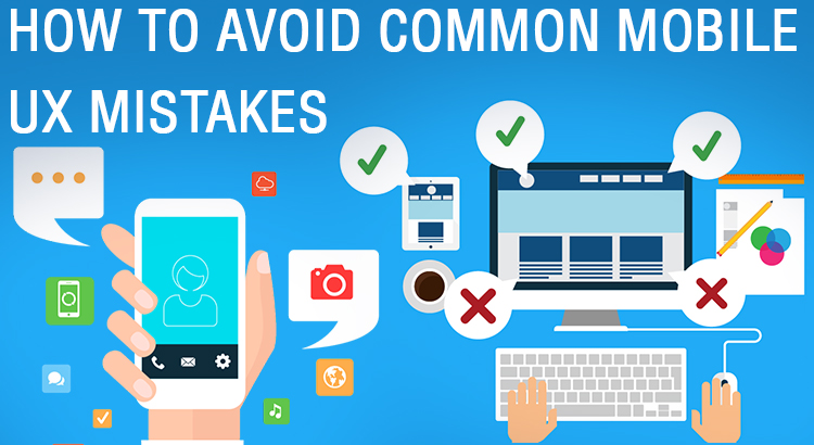 Commonly made mobile UX mistakes and how to avoid them - Image 1