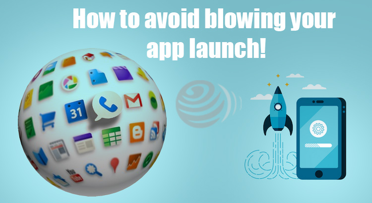 Mistakes to avoid as you plan your app launch - Image 1