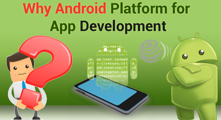 Why Android platform is suitable for Apps Development? - Image 1