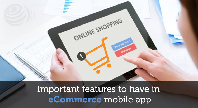 Is your ecommerce mobile app missing these important features? - Image 1