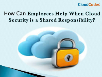 How Can Employees Help When Cloud Security Is A Shared Responsibility? - Image 1