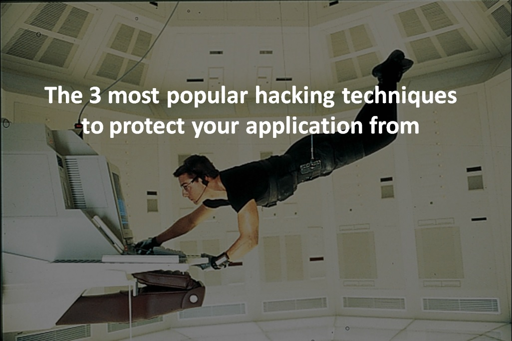 3 most popular ways of hacking you should protect your application from - Image 1