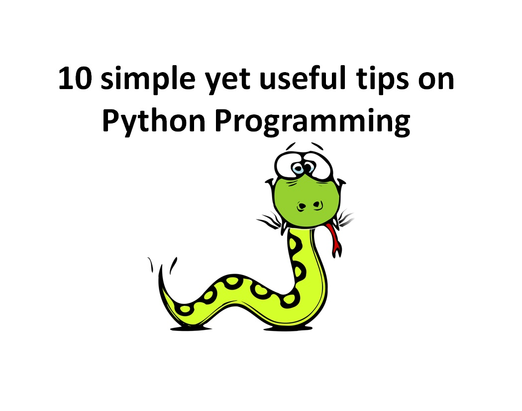 10 simple yet useful tips on Python Programming - Image 1