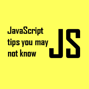 Tips on JavaScript