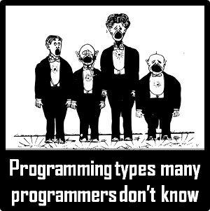 Programming Types many programmers don't know