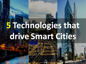 5 Technologies that drive smart cities