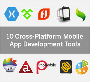 10 Cross-Platform Mobile App Development Tools