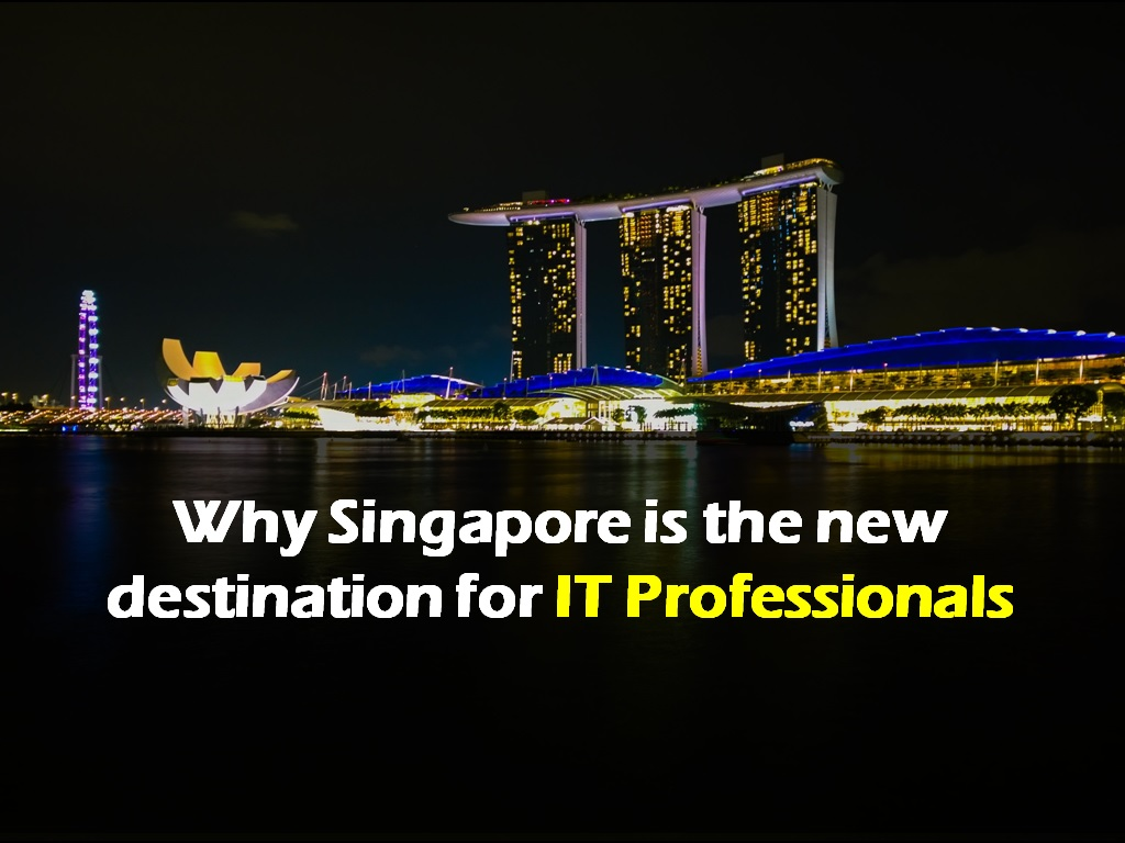 Why Singapore is the new destination for IT professionals - Image 1