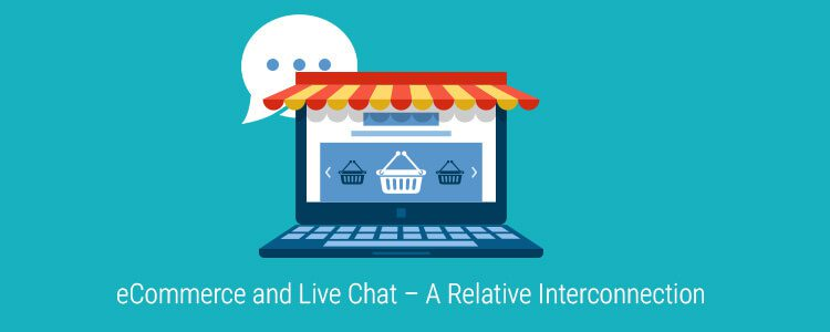 eCommerce and Live Chat – A Relative Interconnection - Image 1