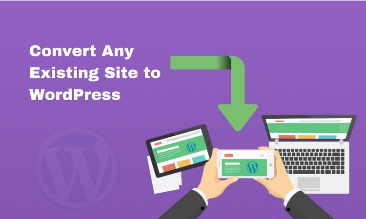 How to Convert Any Existing Site to WordPress - Image 1