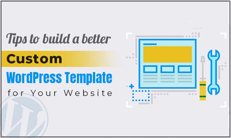 Tips To Development Of An Engaging Custom WordPress Template - Image 1