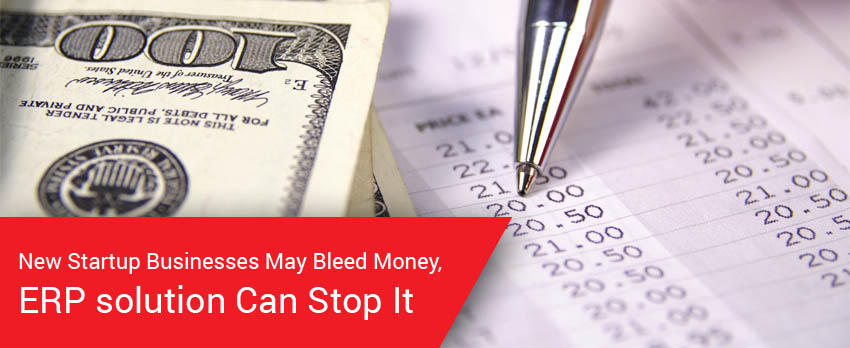 New Startup Businesses May Bleed Money, ERP solution Can Stop It - Image 1
