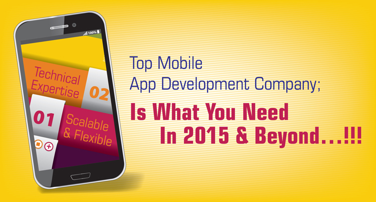 Top Mobile App Development Company; Is What You Need In 2015 and Beyond - Image 1
