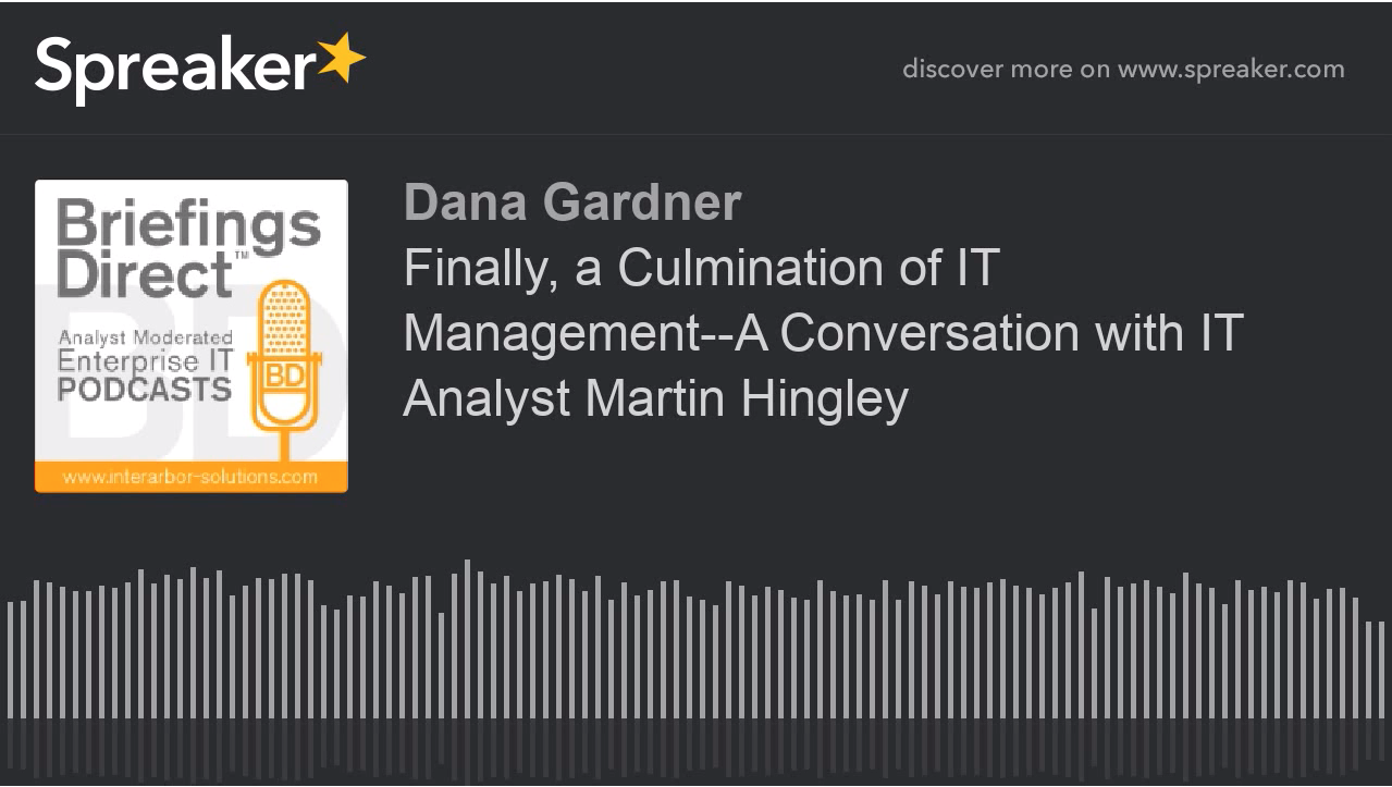A discussion with IT analyst Martin Hingley on the culmination of 30 years of IT management maturity - Image 1