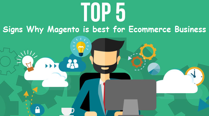 5 Signs Why Magento is the Best for Ecommerce Business - Image 1