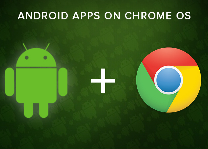 ANDROID APPS ON CHROME OS – IS A REVOLUTION ABOUT TO BEGIN? - Image 1
