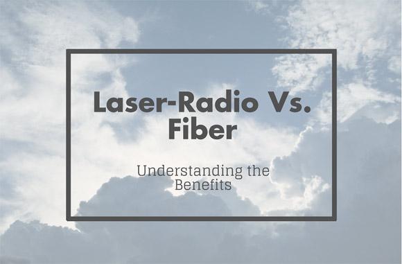 Benefits of Laser-Radio Vs. Fiber - Image 1