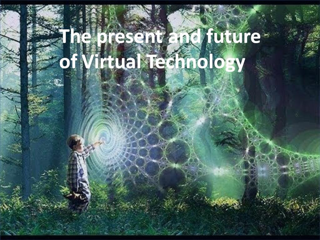 The present and future of Virtual Technology - Image 1
