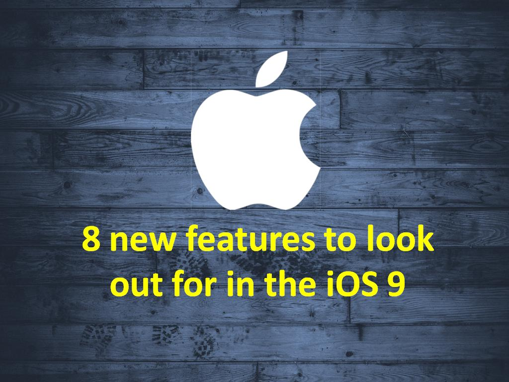 8 new features to look out for in the IOS 9 - Image 1