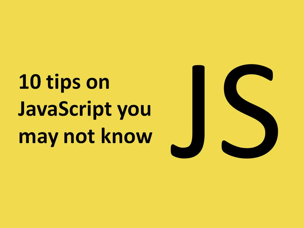 Programmer tips: 10 tips on JavaScript you may not know - Image 1