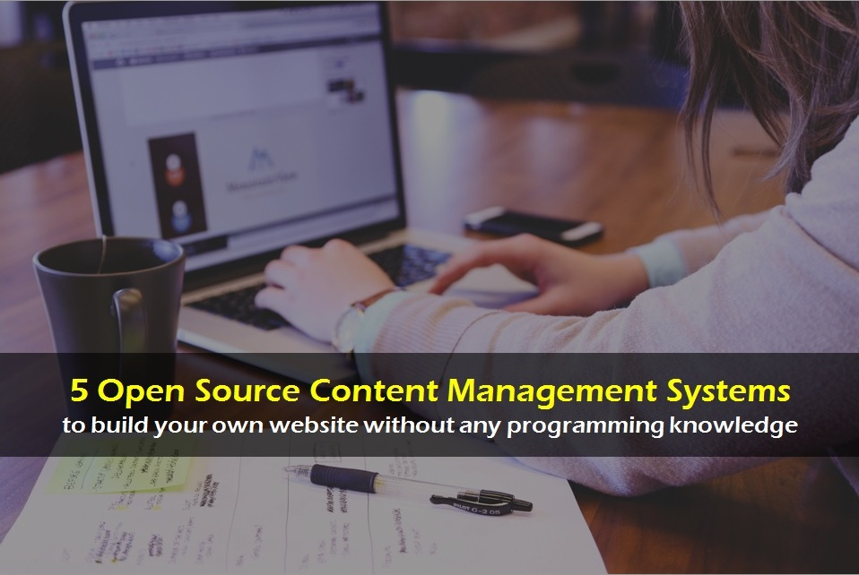 5 Popular Open Source Content Management Systems (CMS) to build you own Website - Image 1