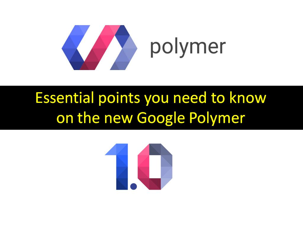 Essential points you need to know about Google Polymer - Image 1