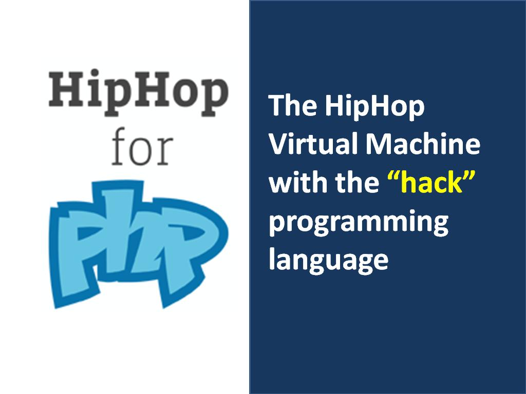 The HipHop Virtual Machine with the Hack programming language - Image 1