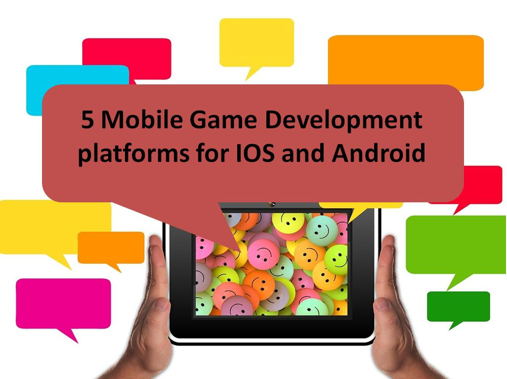 5 Mobile Game Development Platforms for IOS and Android - Image 1