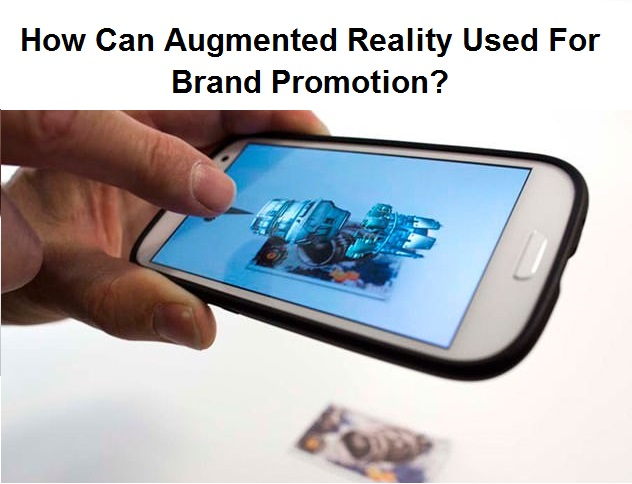 How Can Augmented Reality Used for Brand Promotion? - Image 1