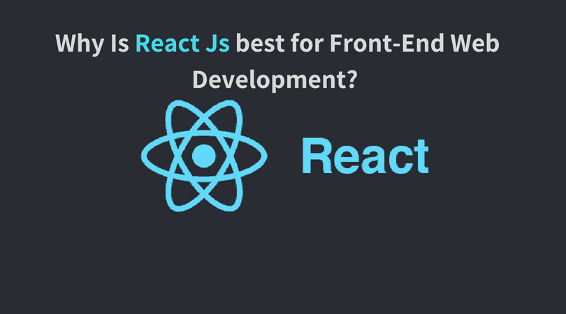 Why is React JS Best for Front-End Web Development? - Image 1