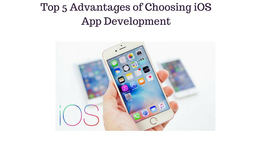 Top 5 Advantages Of Choosing iOS App Development - Image 1