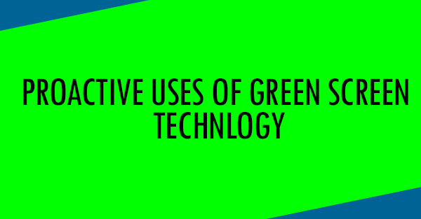 Proactive uses of green screen technology - Image 1