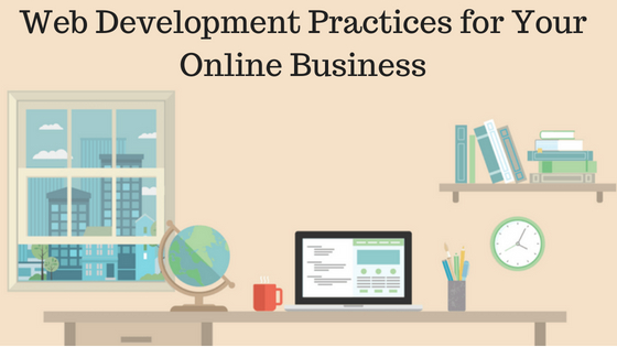 Web Development Practices for Your Online Business - Image 1