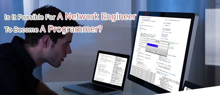 Is It Possible For A Network Engineer To Become A Programmer? - Image 1