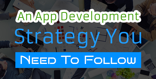 An App Development Strategy You Need To Follow - Image 1