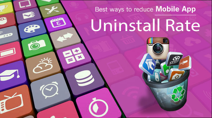 Best ways to reduce Mobile App Uninstall Rate - Image 1