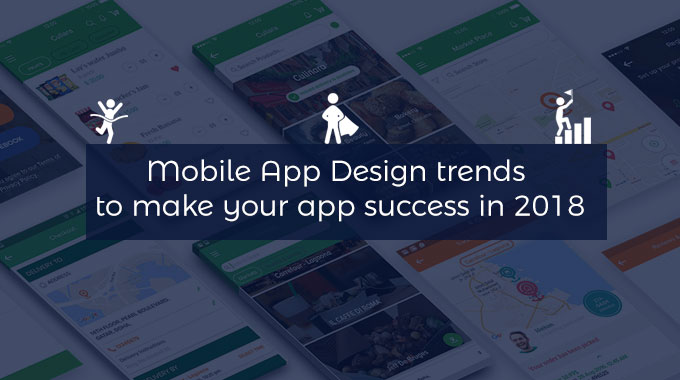 Mobile App Design trends to make your app success in 2018 - Image 1
