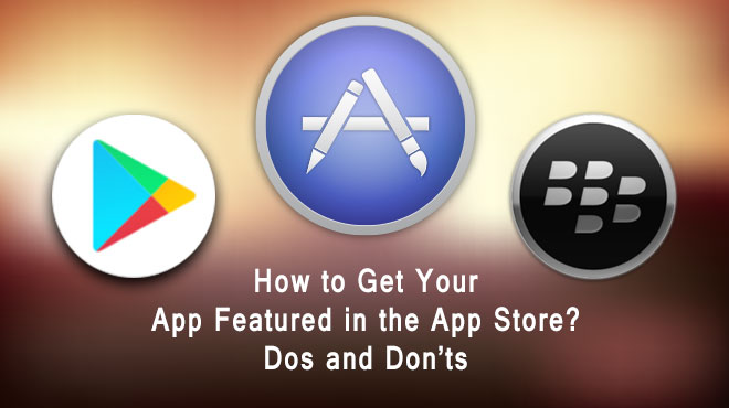 How to Get Your App Featured in the App Store? Dos and Don'ts - Image 1
